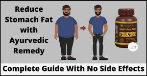 How to Reduce Stomach Fat with Ayurvedic Remedy