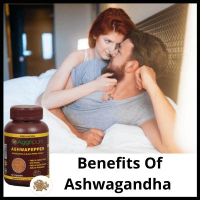 Benefits Of Ashwagandha, Aggripure's Ashwapepper, Best Sex Stamina Medicine