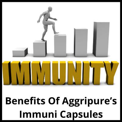 Benefits Of Aggripure's Immuni Capsules, Herbal Immune Booster Capsules