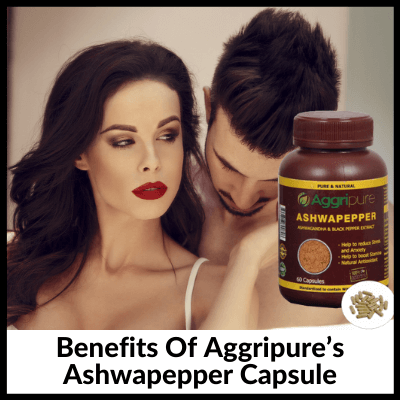 Benefits Of Aggripure's Ashwapepper Capsule, Men's Kit For Sexual Health Enhancement