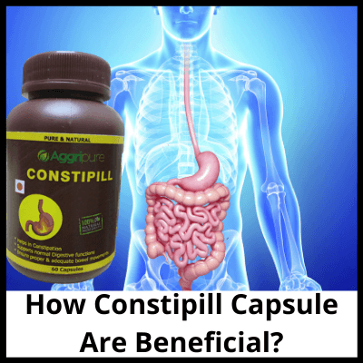 How Constipill Capsule Are Beneficial, Medicine To Loosen Stool